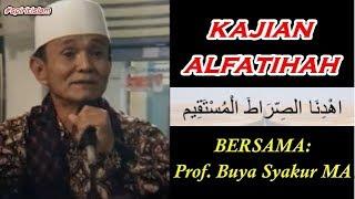 KAJIAN AL FATIHAH Ihdinas Shirotol Mustaqim Prof Buya Syakur Yasin MA