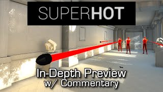 SUPERHOT - In-Depth Preview w/ Commentary (PC Gameplay - 1080p)
