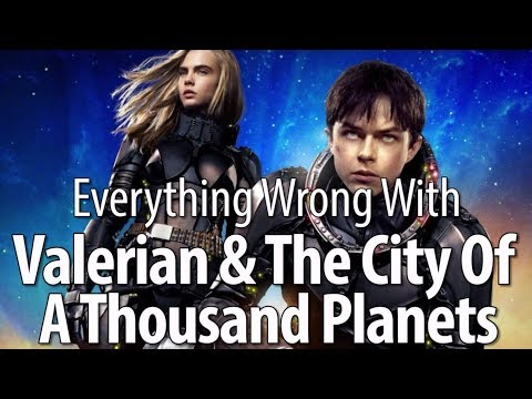 Everything Wrong With Valerian & The City Of A Thousand Planets