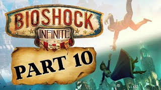 We Are Venom! - Bioshock Infinite Playthrough Part 10