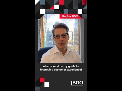What should my goals be for improving customer experience? | BDO Canada