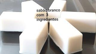 Sabão Branco sem Soda – 3 Ingredientes