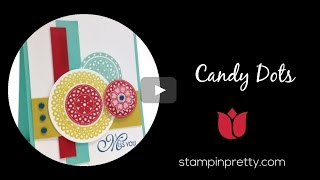 Stampin' Pretty Tutorial:  How to Use the Candy Dots