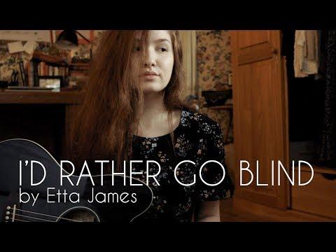 I'd Rather Go Blind (cover)   Rachel Dodson
