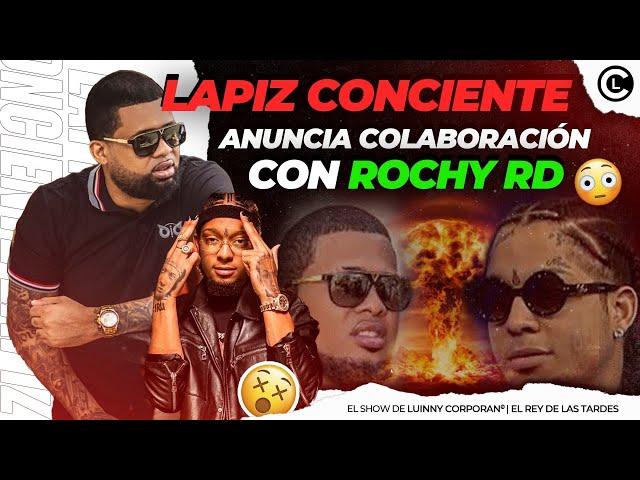 """LAPIZ CONCIENTE ANUNCIA CANCION CON ROCHY RD """"COLABORACIÓN MUY ESPERADA"""" ¿SE IMAGINAN UN ALBUM?"""