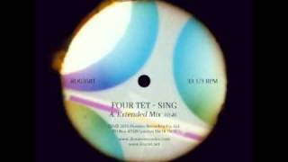 Four Tet - Sing [Extended Mix]