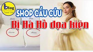 Hồ Ngọc Hà Dọa Kiện Shop Hải Phòng - Ai đúng Ai Sai?