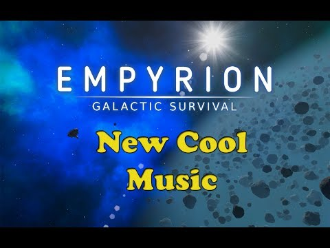 Very Cool New Music (Soundtrack) In Empyrion Galactic Survival
