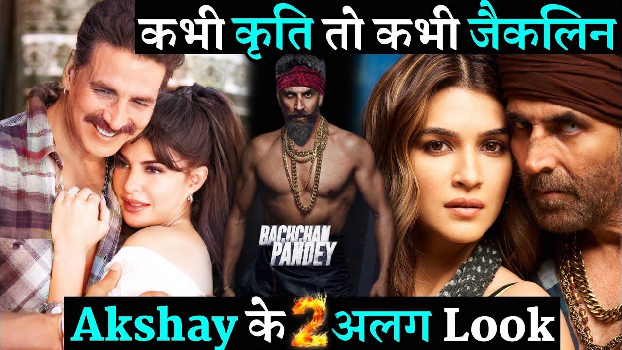 Download Akshay Kumar 2 Different Bachchan Pandey Look With Kriti Sanon & Jacqueline Fernandez