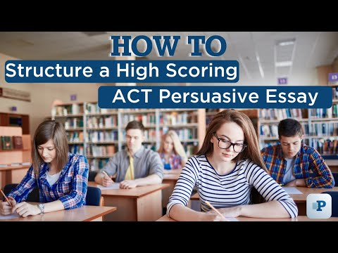 How To Structure A High Scoring ACT Persuasive Essay