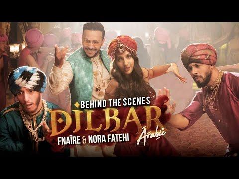 Youtube: Fnaire Ft. Nora Fatehi – DILBAR (Behind The Scenes) | (فناير و نورا فتحي – ديلبار (كواليس