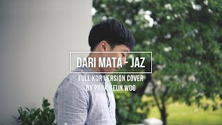 [COVER] DARI MATA - JAZ || KOREAN VERSION || Park Keun Woo