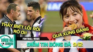 ĐIỂM TIN BÓNG ĐÁ 9/12| Juventus sa thải Sarri vì Ronaldo? Giành HCV, ĐT Nữ Việt Nam được thưởng lớn
