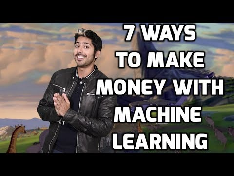 7 Ways to Make Money with Machine Learning
