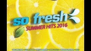 So FreshSummer Hits - 2016 120s Remix