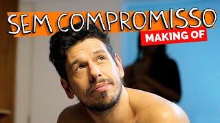 MAKING OF - SEM COMPROMISSO