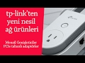 Tp-link'in Yeni Nesil Yüksek Performanslı Ağ Ürünleri