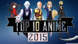 Top 10 Must Watch Anime of 2015  [HD]