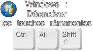 Comment désactiver les touches rémanentes dans Windows