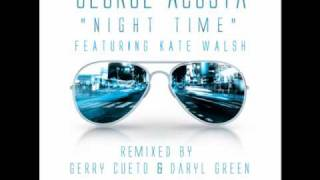 George Acosta feat Kate  Walsh - Nite Time (Gerry Cueto Remix)