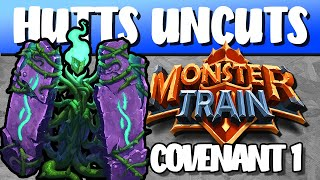 Hutts Uncuts - Monster Train Covenant 1