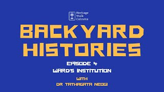 Backyard Histories | Ep 4 | Ward's Institution