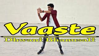 Vaaste - Dhwani Bhanusali | Dance Cover | Nayan Makwana | Simple Choreography |
