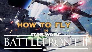 STAR WARS BATTLEFRONT 2 - How to FLY!!