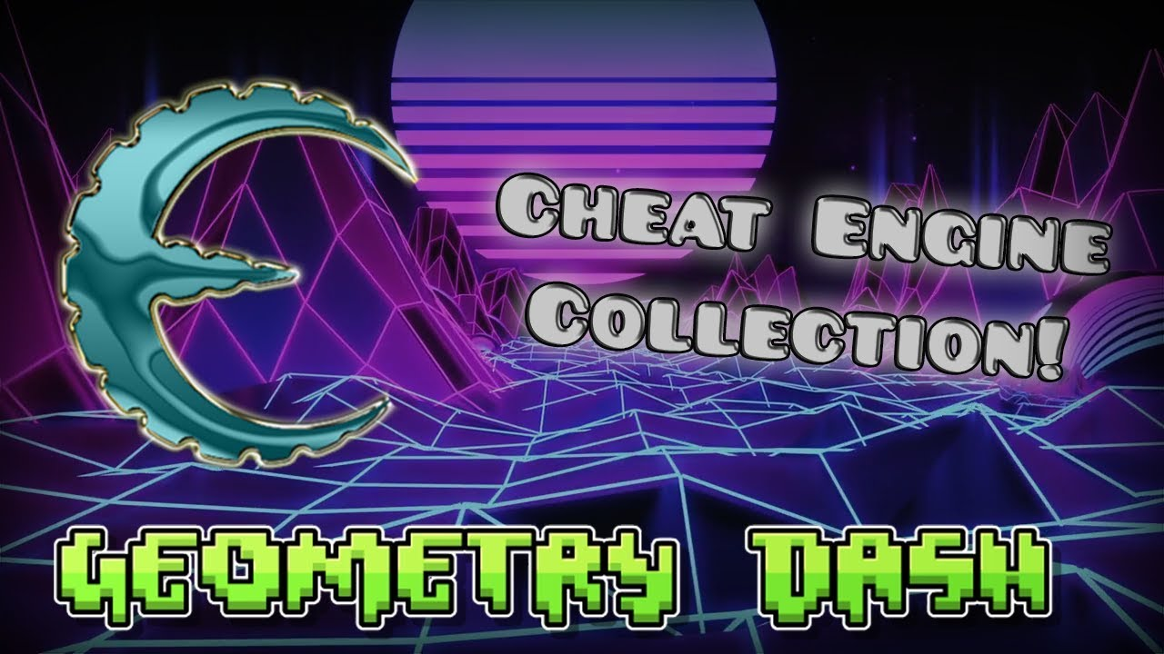 [2 11] Cheat Engine Collection! [Geometry Dash 2 113]