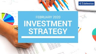 Edelweiss PWM – Investment Strategy Report –  February 2020