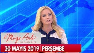 Müge Anlı ile Tatlı Sert 30 Mayıs 2019 - Tek Parça