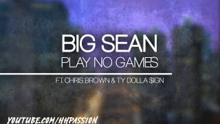 Big Sean - Play No Games ft. Chris Brown & TY Dolla $ign