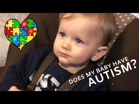 Does My 17 Month Old Baby Boy Have AUTISM?