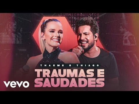 Thaeme & Thiago – Traumas E Saudades