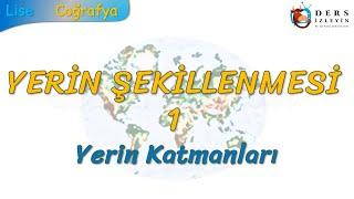 YERİN KATMANLARI (YERİN ŞEKİLLENMESİ - 1) (TYT)