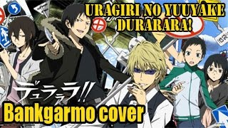 DURARARA!! (OPENING 1) - URAGIRI NO YUUYAKE デュラララ!! Op Op  Thai Cover By Bankgarmo ;w;b
