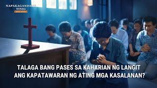 """""""Napakagandang Tinig"""" Clip 4 - Talaga bang Pases sa Kaharian ng Langit ang Kapatawaran ng Ating mga Kasalanan?"""