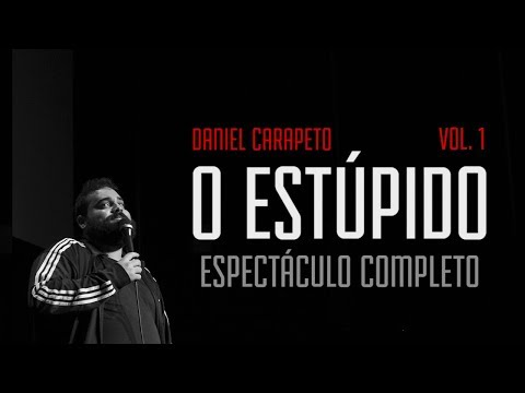 Daniel Carapeto vol 1: O Estúpido Espectáculo Completo - Stand Up Comedy