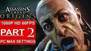 ASSASSIN'S CREED ORIGINS Gameplay Walkthrough Part 2 [1080p HD 60FPS PC MAX SETTINGS] No Commentary