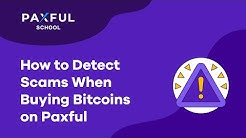 How to Detect Scams When Buying Bitcoins on Paxful