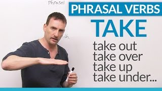 "Phrasal Verbs with TAKE: ""take to"", ""take in"", ""take after""…"
