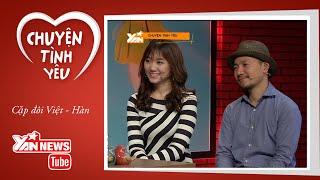 Chuyện Tình Yêu: Cặp đôi Việt - Hàn Tiến Đạt & Hari Won (Phần 1)