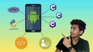 How to: Run C, Java, C++, C#, Python, Php programs in android phone