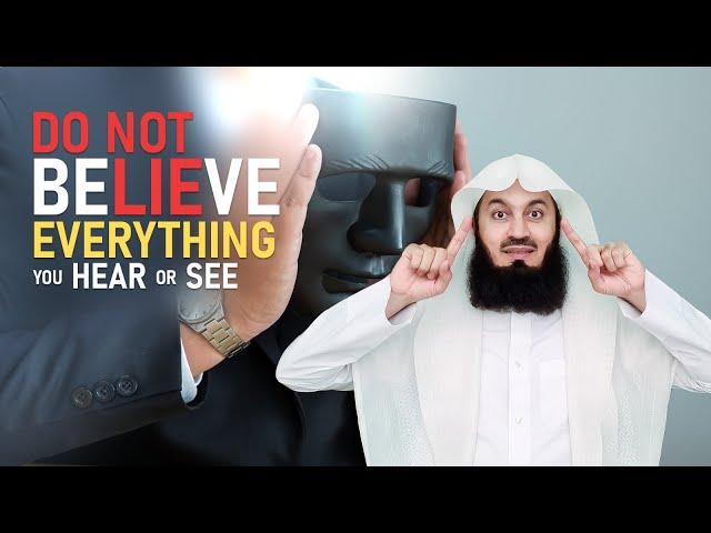 Do NOT Believe Everything!! - eKhutbah - Mufti Menk