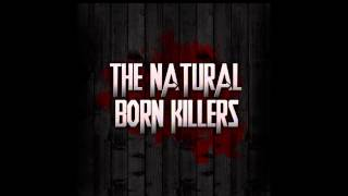 You Brought This On Yourself - The Natural Born Killers (Only Audio)