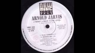 Arnold Jarvis - I want 2 have your love ( club mix ) 1991