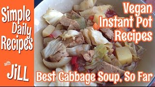 Best Cabbage Soup Ever, So Far-Vegan Instant Pot Recipe