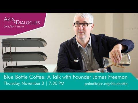 Blue Bottle Coffee - Conversation with Founder James Freeman