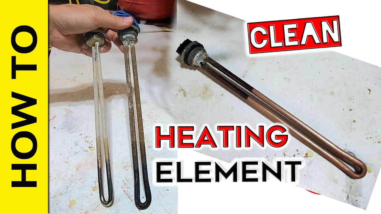 How To Clean Water Heating Element You