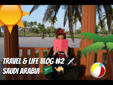 TRAVEL & LIFE VLOG #2 SAUDI ARABIA🇸🇦🐫